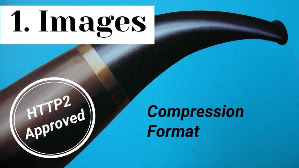 1. Images Compression Format HTTP2 Approved