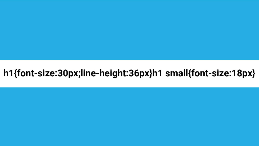 h1{font-size:30px;line-height:36px}h1 small{fon...