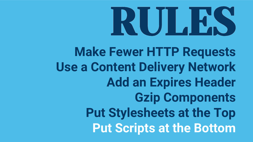 RULES Make Fewer HTTP Requests Use a Content De...