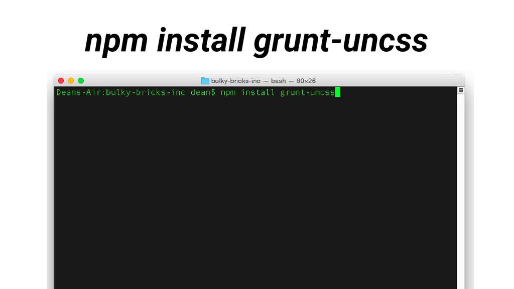 npm install grunt-uncss