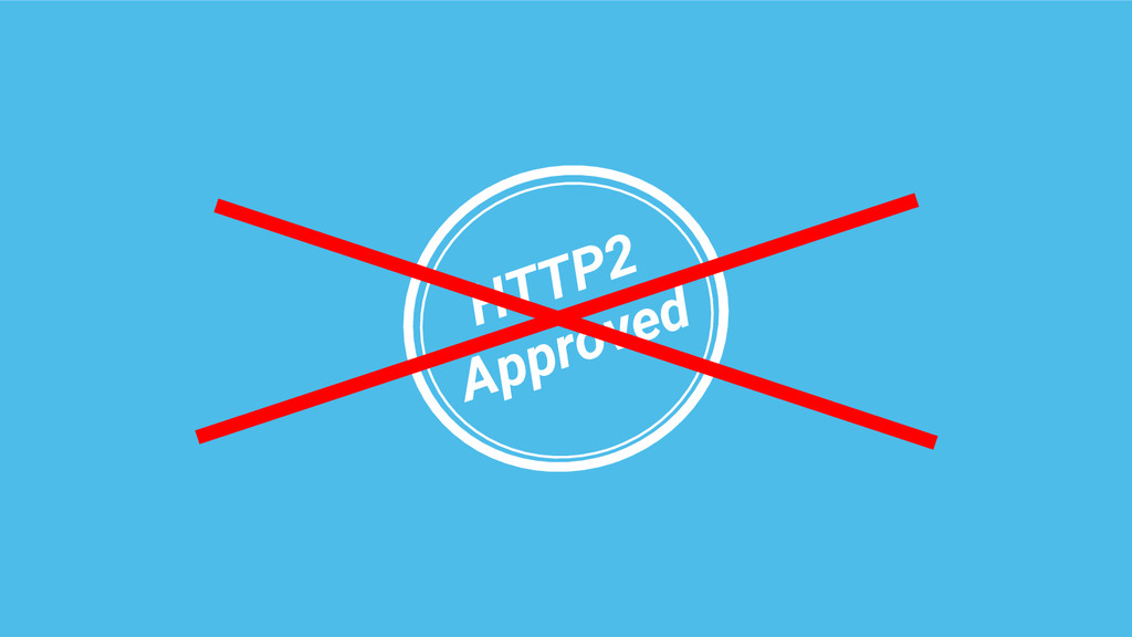 HTTP2 Approved