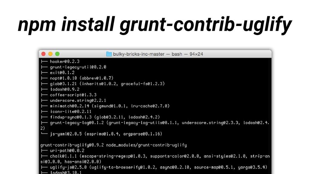 npm install grunt-contrib-uglify