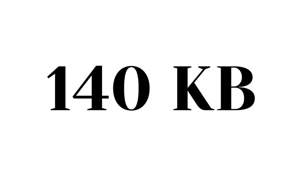 140 KB
