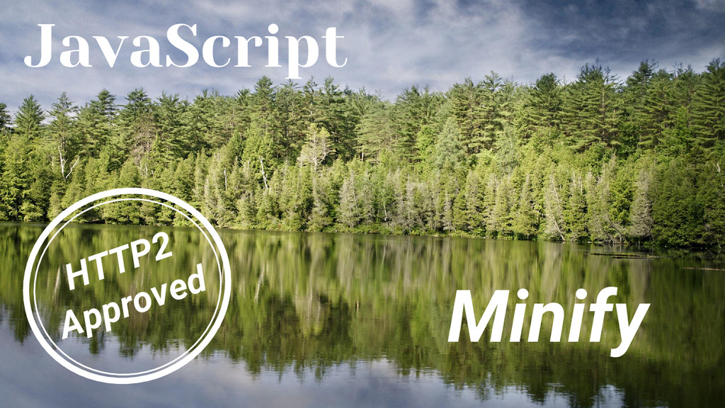 JavaScript Minify HTTP2 Approved