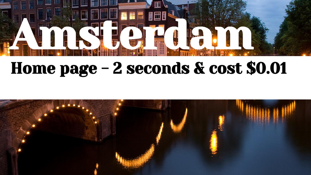 Amsterdam Home page - 2 seconds & cost $0.01