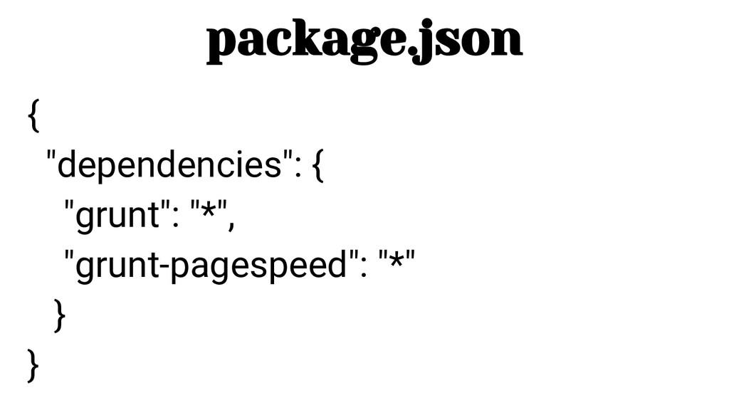 """{ """"dependencies"""": { """"grunt"""": """"*"""", """"grunt-pagesp..."""