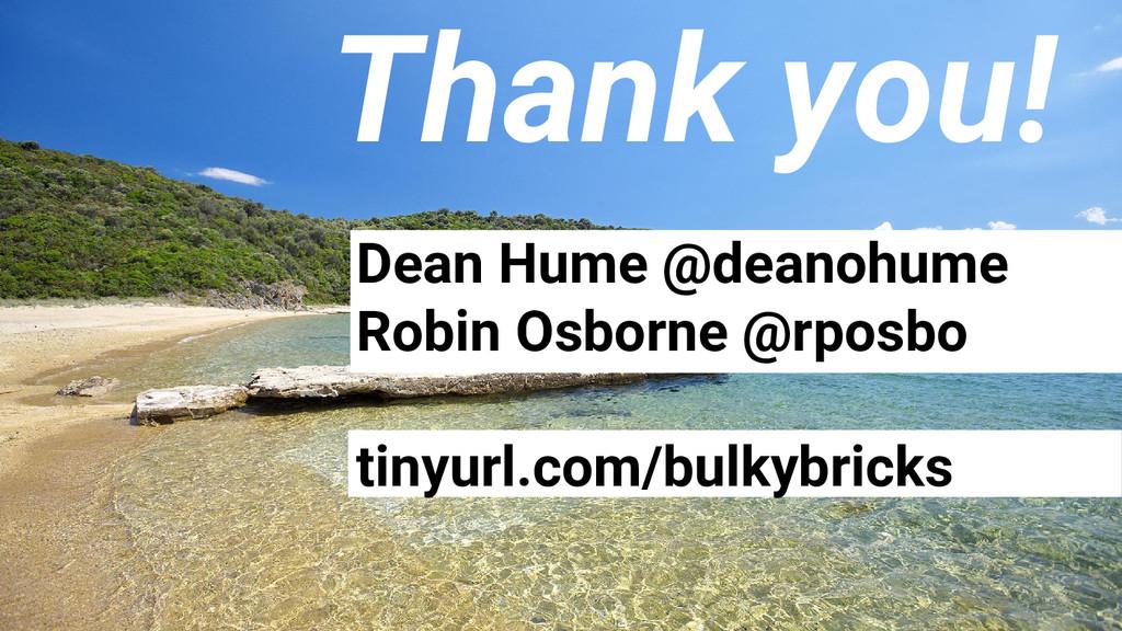 Dean Hume @deanohume Robin Osborne @rposbo tiny...