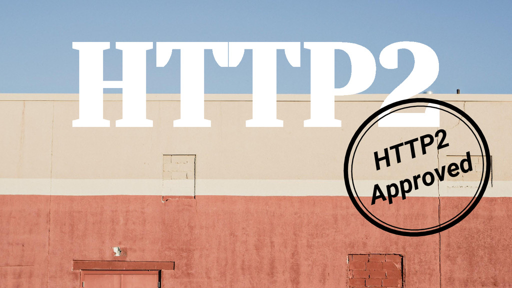 HTTP2 HTTP2 Approved