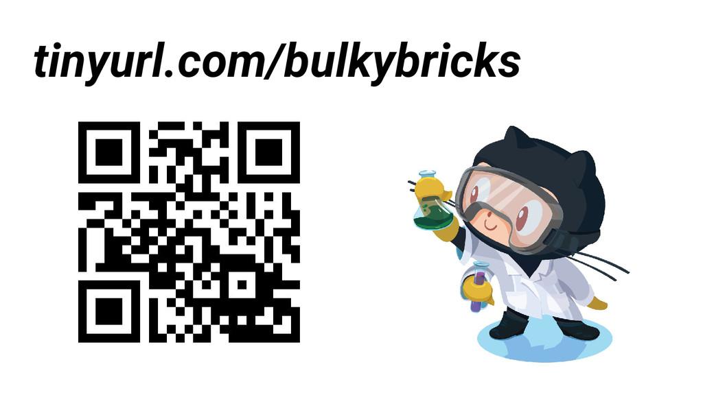 tinyurl.com/bulkybricks
