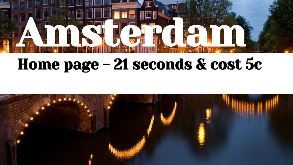 Amsterdam Home page - 21 seconds & cost 5c