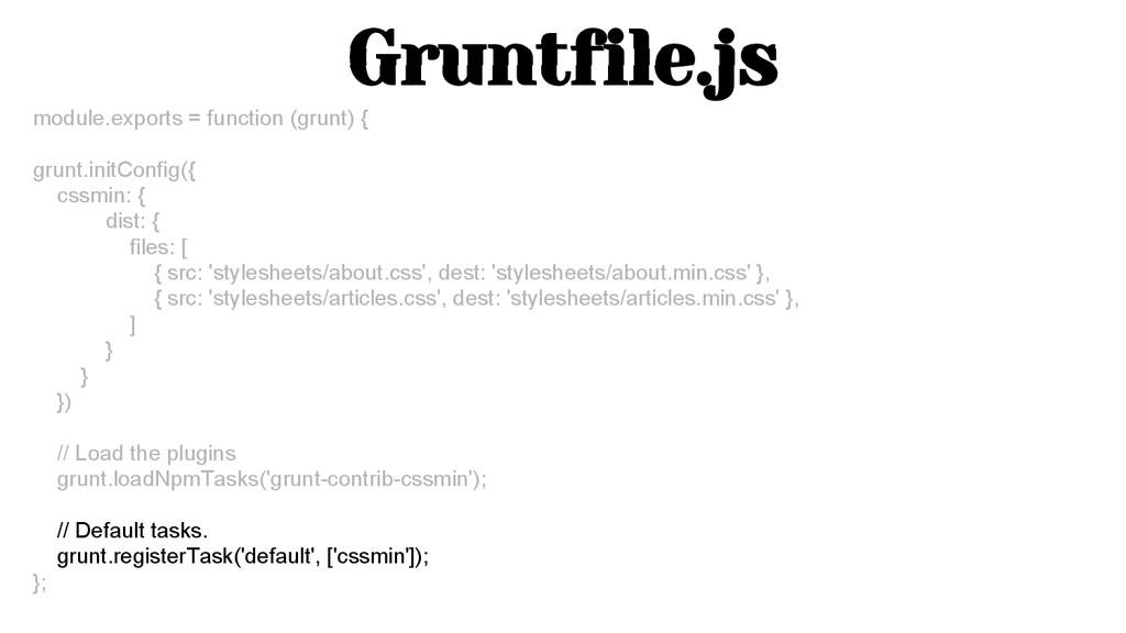 Gruntfile.js module.exports = function (grunt) ...