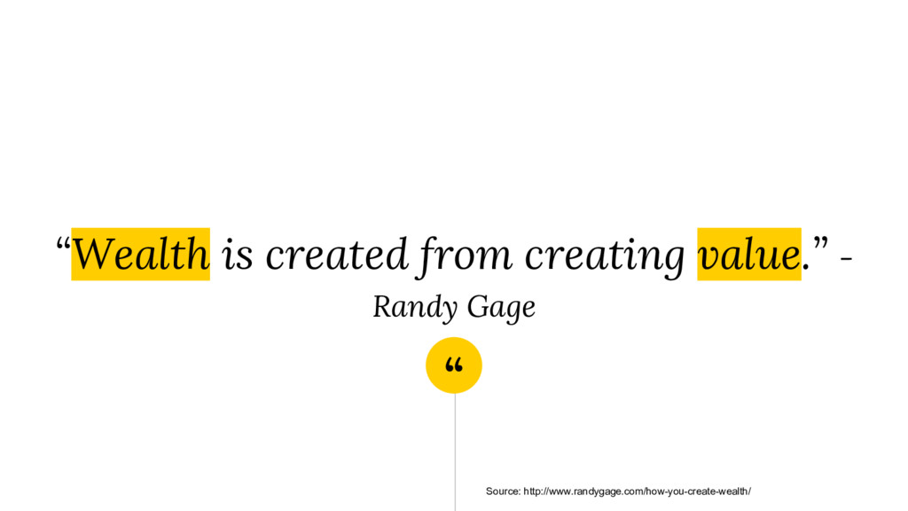 """"""" """"Wealth is created from creating value."""" - Ra..."""