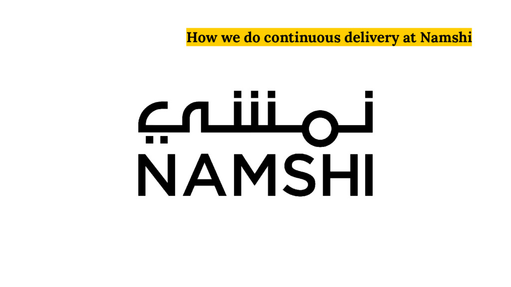 How we do continuous delivery at Namshi