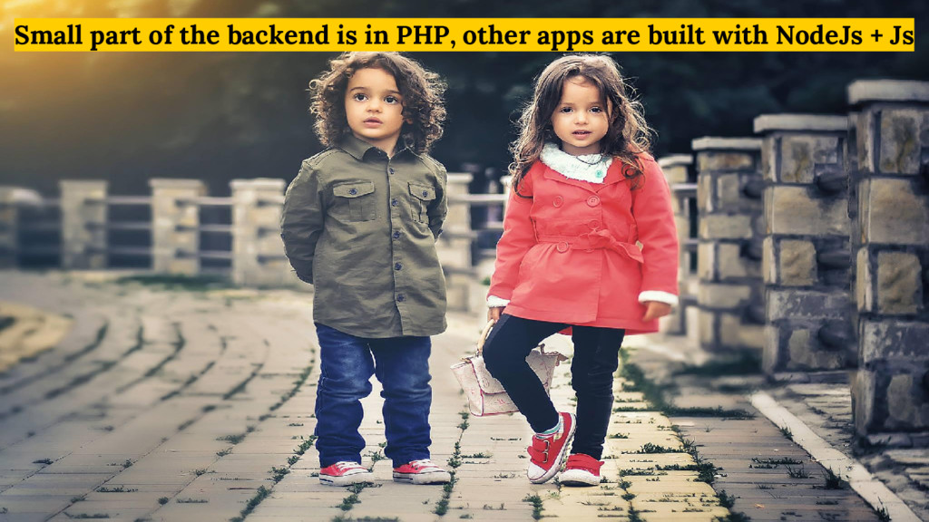 Small part of the backend is in PHP, other apps...