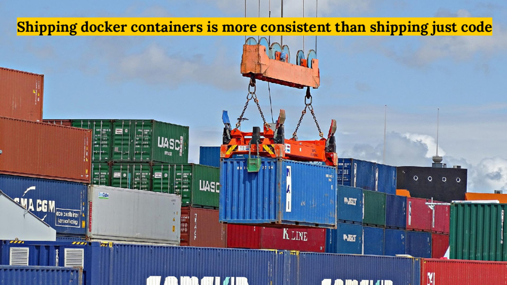 Shipping docker containers is more consistent t...