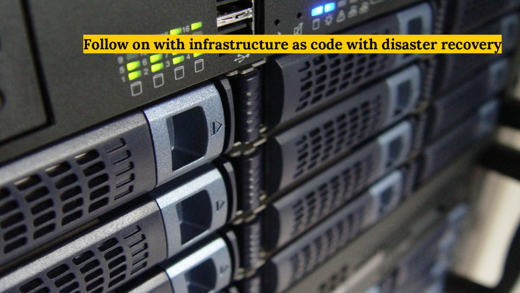 Follow on with infrastructure as code with disa...