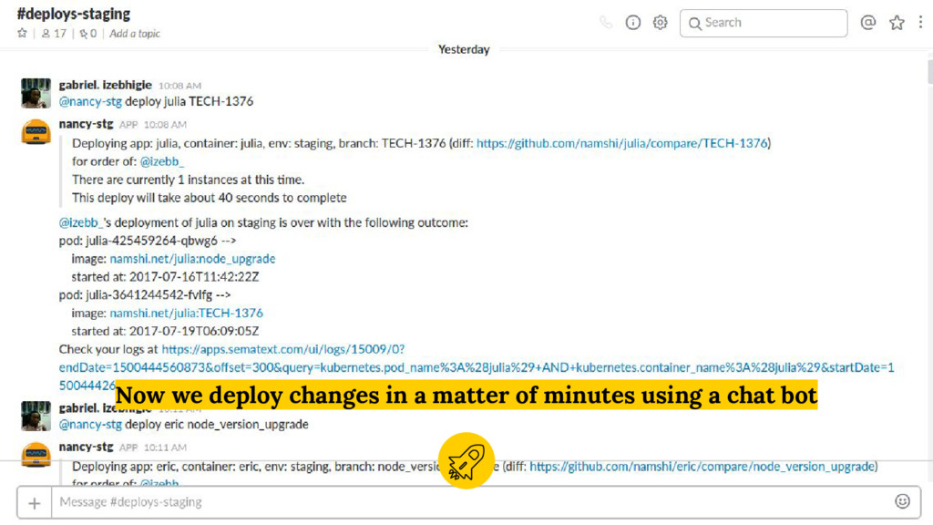 Now we deploy changes in a matter of minutes us...