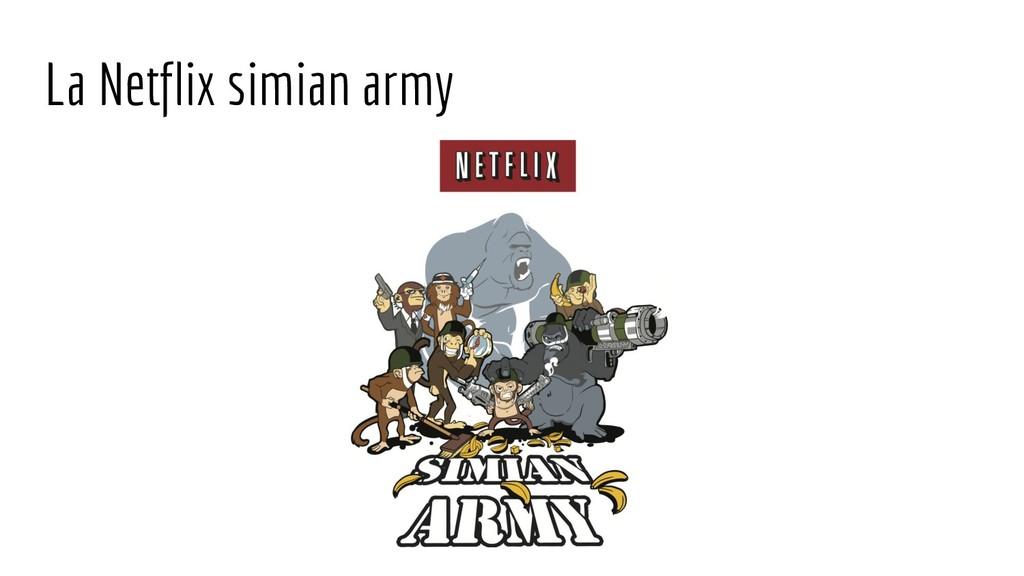 La Netflix simian army