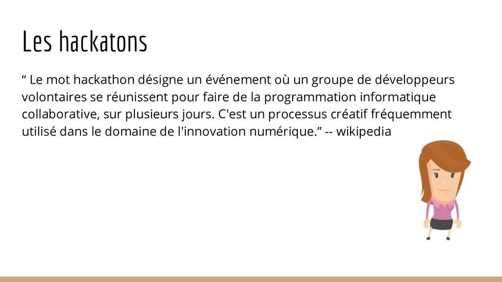 """Les hackatons """" Le mot hackathon désigne un évé..."""