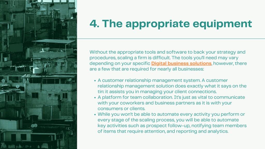 4. The appropriate equipment A customer relatio...