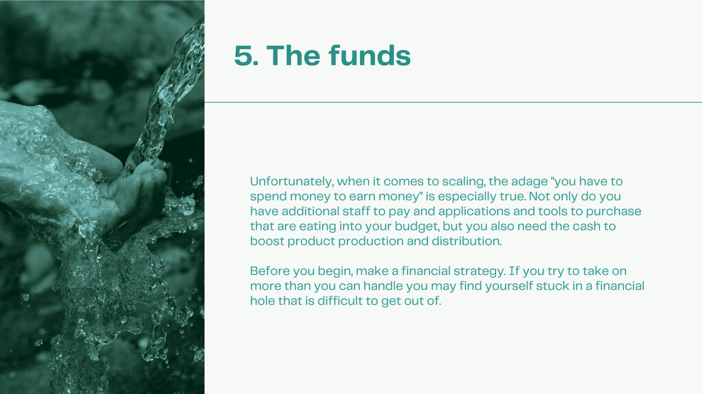 5. The funds Unfortunately, when it comes to sc...