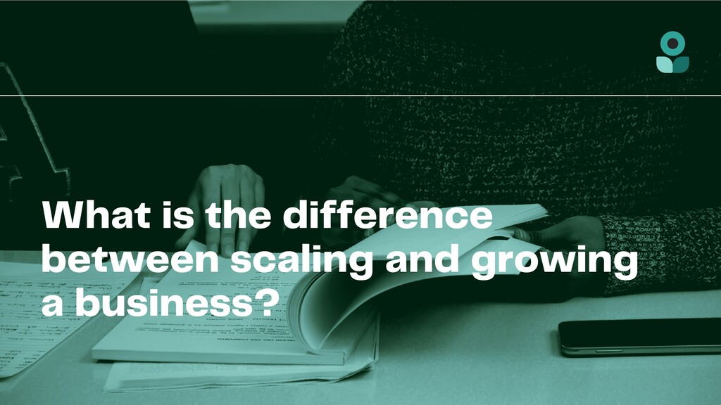 What is the difference between scaling and grow...