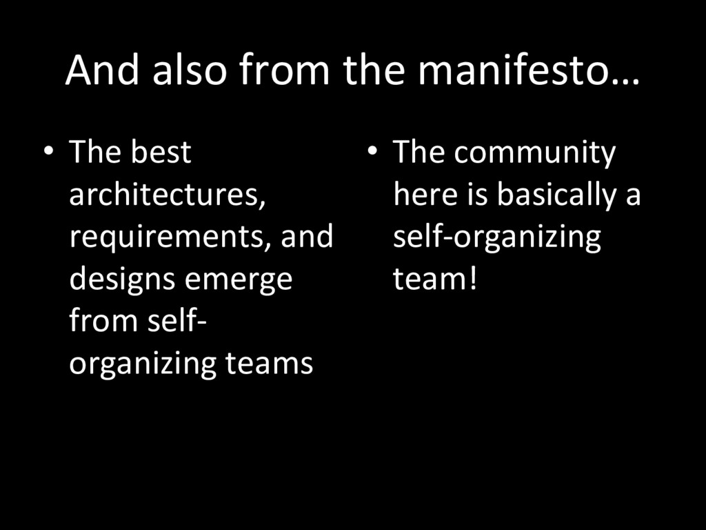 And also from the manifesto… •  The best archit...