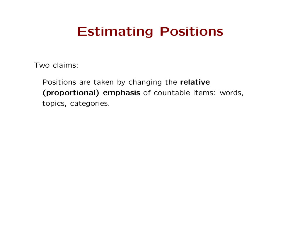 Estimating Positions Two claims: Positions are ...