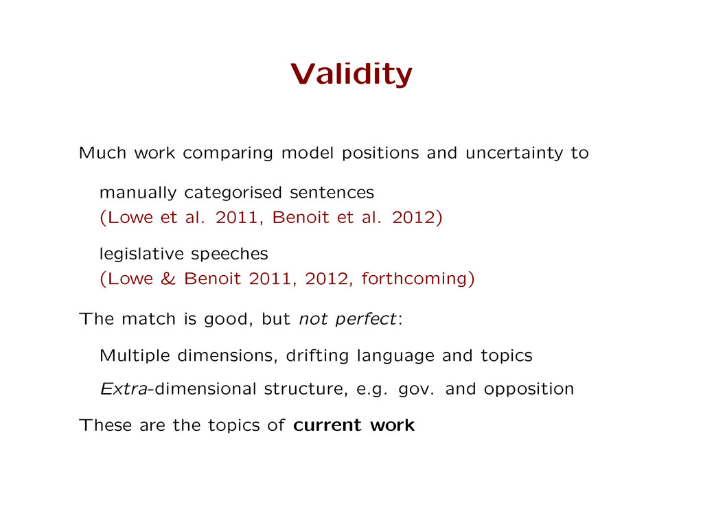 Validity Much work comparing model positions an...