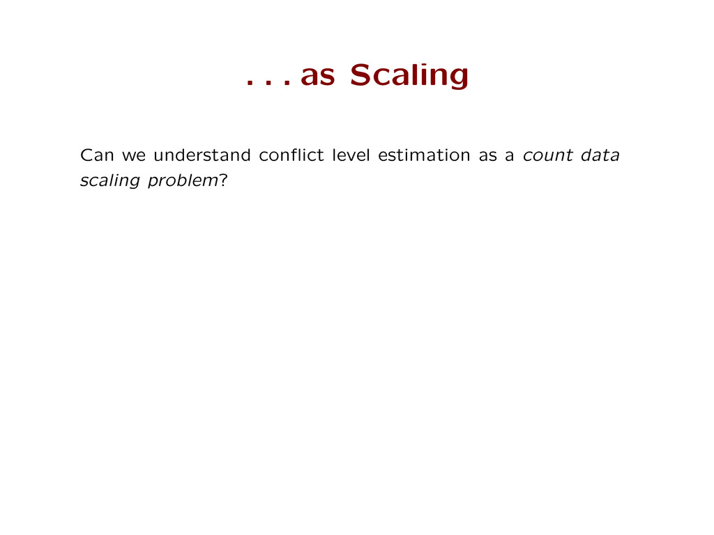 . . . as Scaling Can we understand conflict leve...