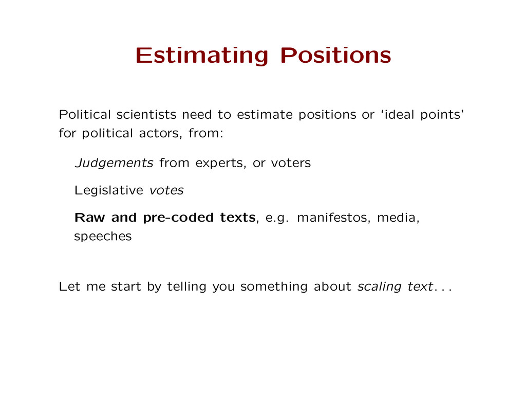 Estimating Positions Political scientists need ...