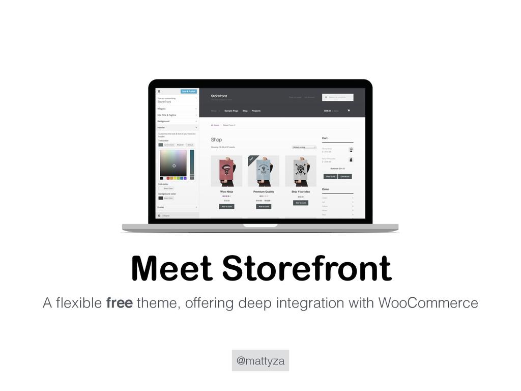 @mattyza Meet Storefront A flexible free theme, ...