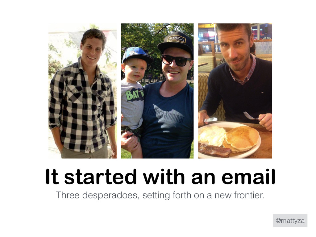@mattyza It started with an email Three despera...