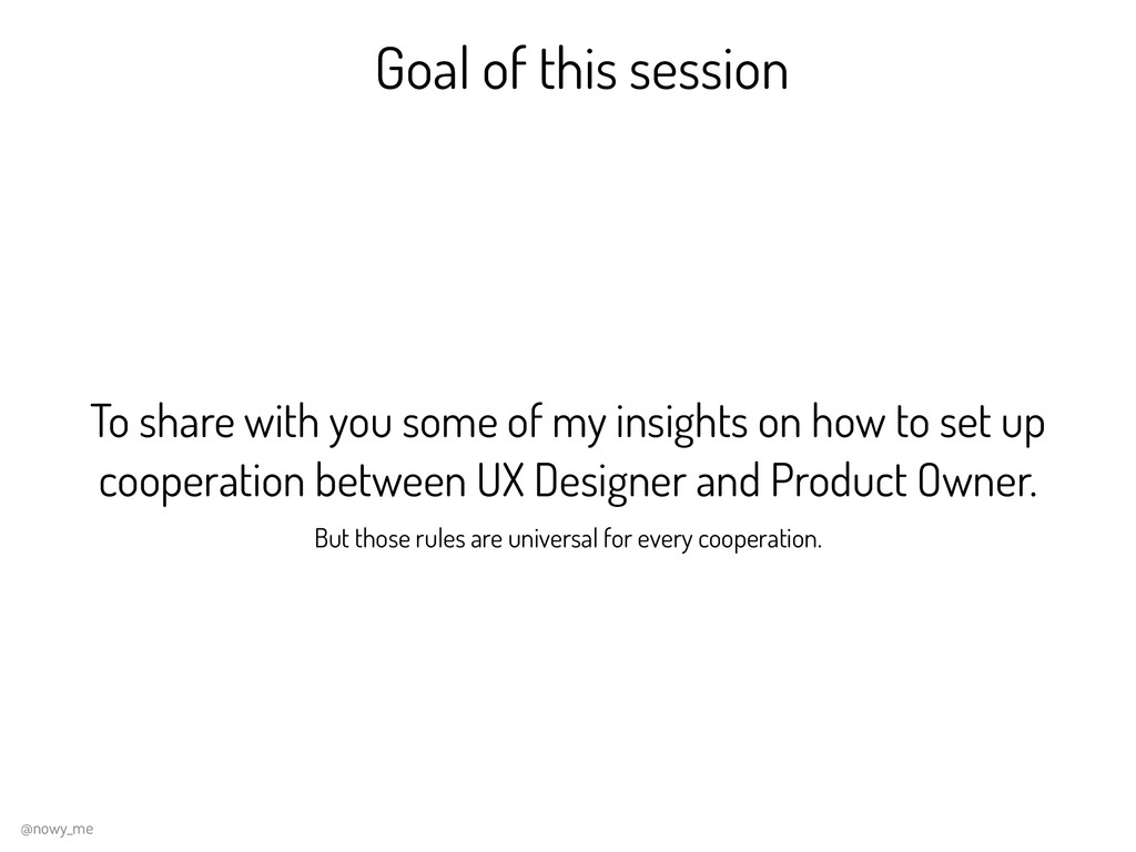 Goal of this session To share with you some of ...