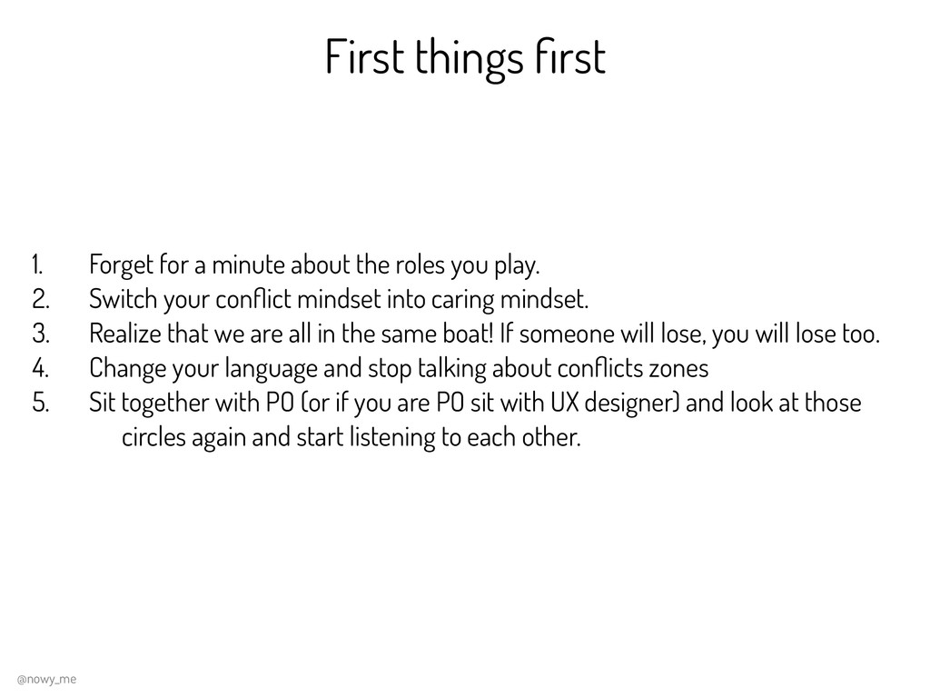 First things first 1. Forget for a minute about ...