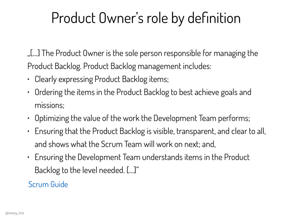 "Product Owner's role by definition ""[…] The Prod..."