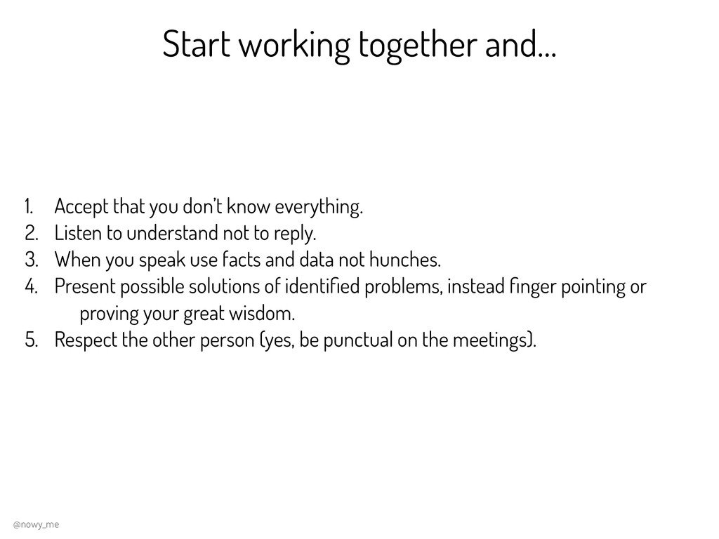 Start working together and… 1. Accept that you ...