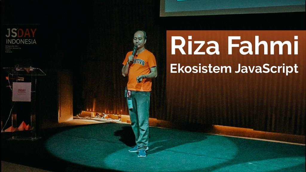 Riza Fahmi Ekosistem JavaScript