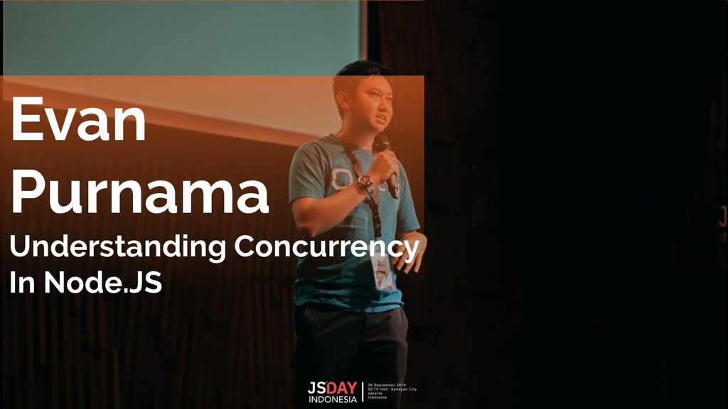 Evan Purnama Understanding Concurrency In Node....