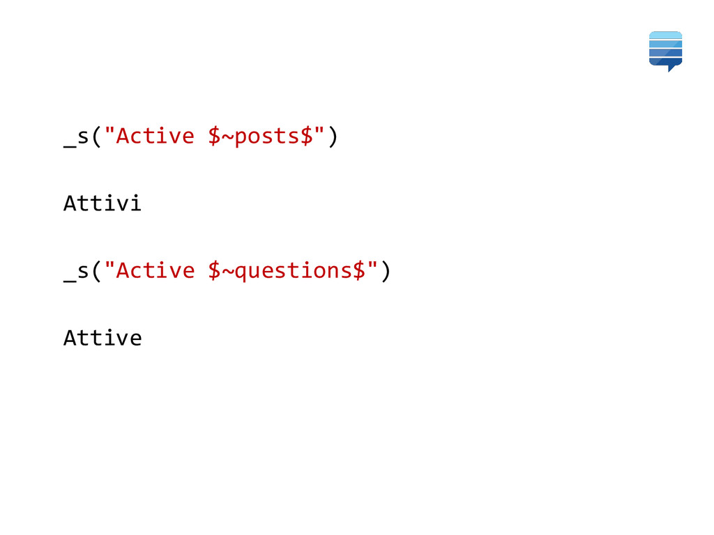 "_s(""Active $~posts$"") Attivi _s(""Active $~quest..."