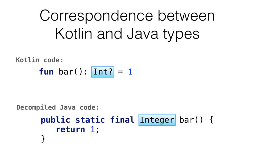 public static final Integer bar() { return 1; }...