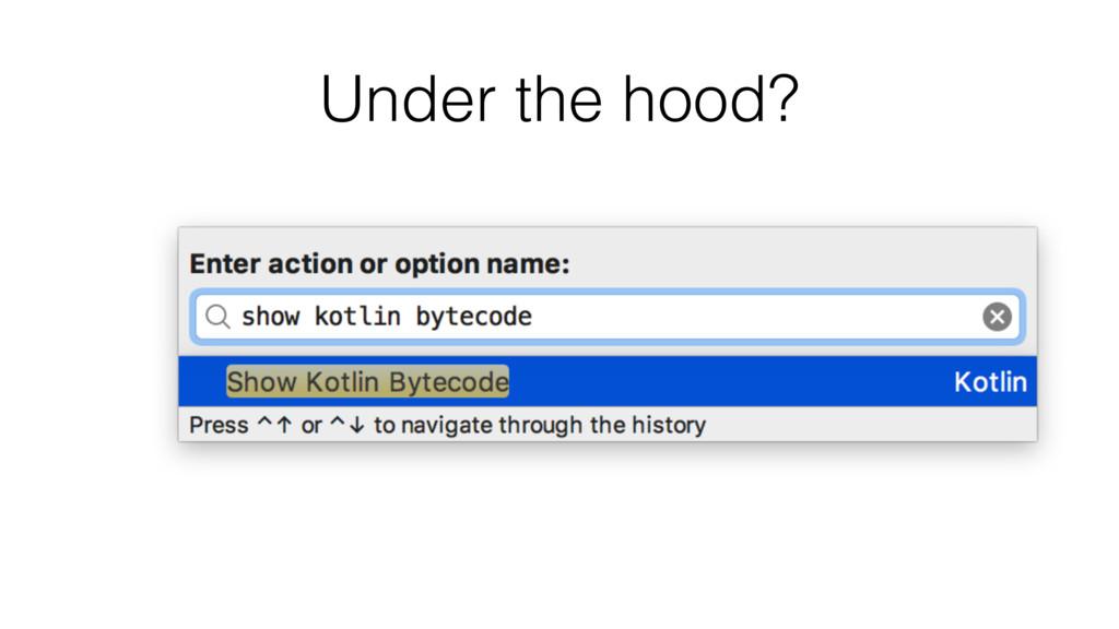 Under the hood?