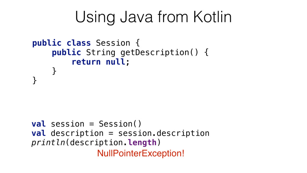 Using Java from Kotlin val session = Session()...