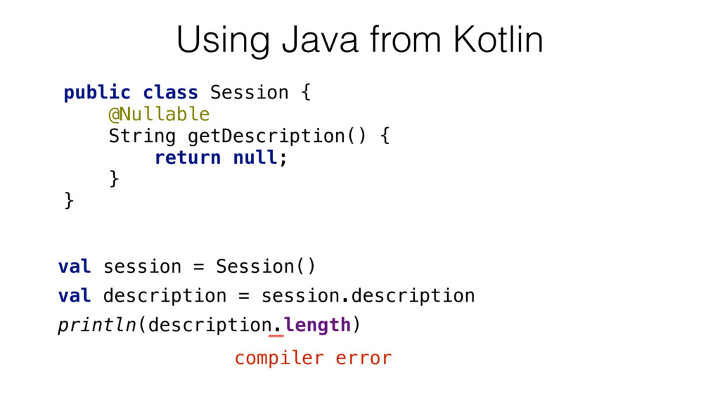 Using Java from Kotlin public class Session { @...