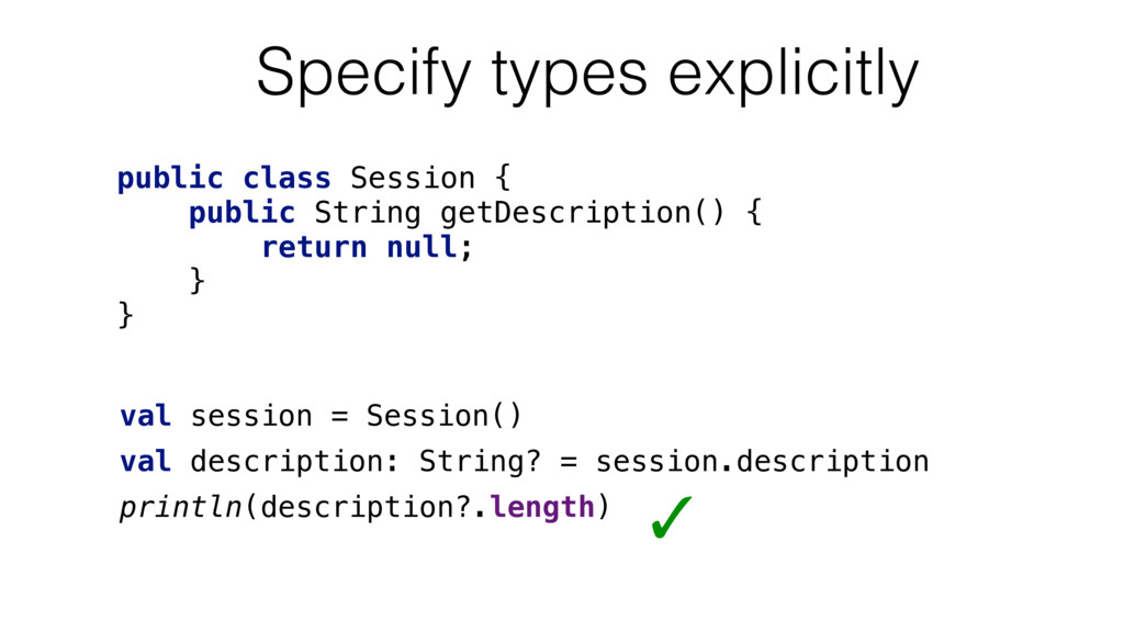 Specify types explicitly val session = Session(...