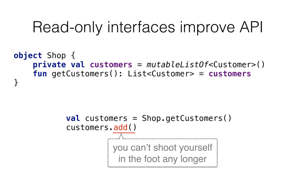 Read-only interfaces improve API object Shop { ...