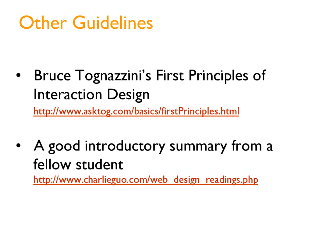 Other Guidelines •  Bruce Tognazzini's First Pr...