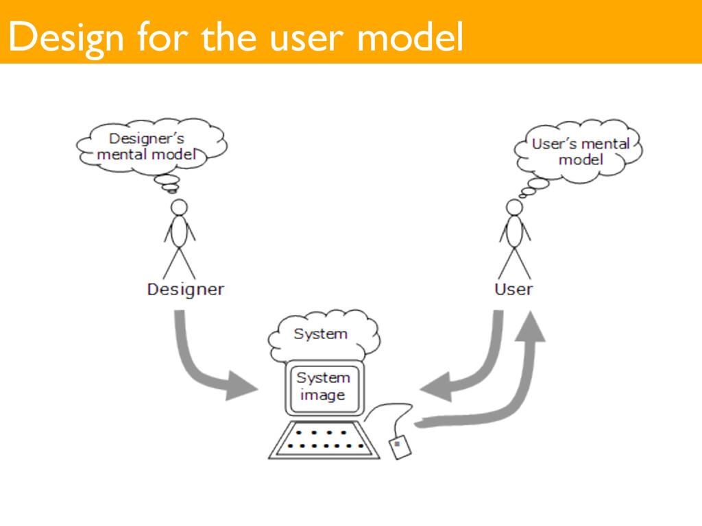 Design for the user model