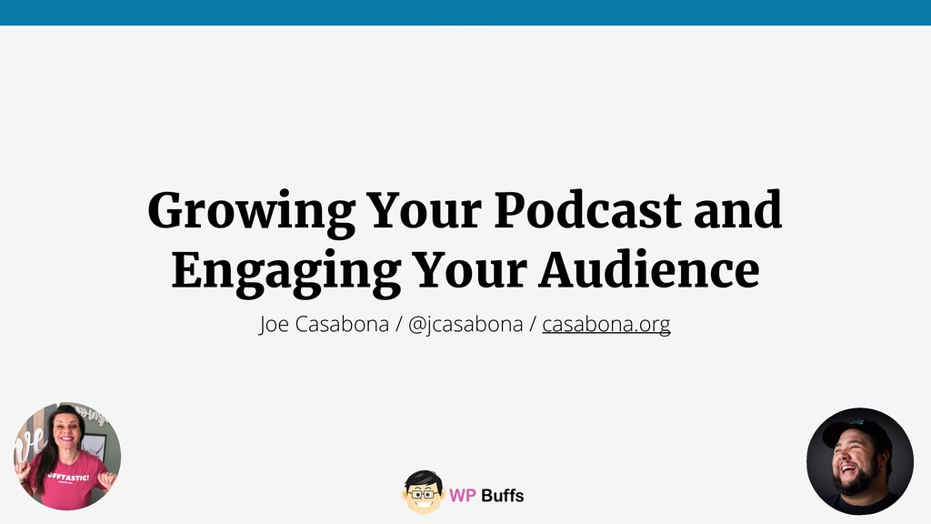 Growing Your Podcast and Engaging Your Audience...