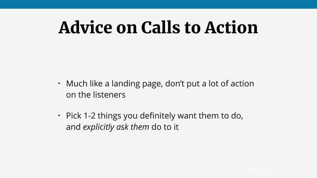 @jcasabona Advice on Calls to Action • Much lik...